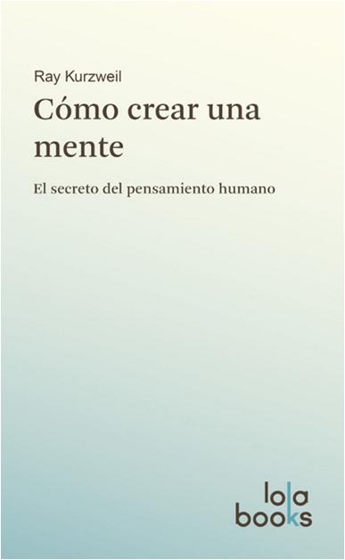 Dibujo20160122 book cover como crear una mente ray kurzweil lola books