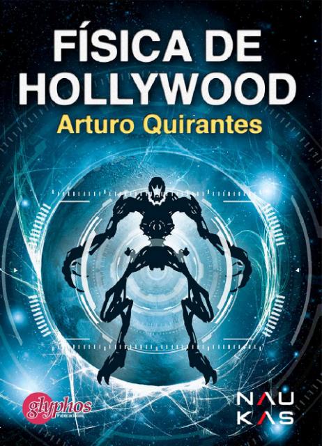 dibujo20161217-book-cover-fisica-hollywood-arturo-quirantes-glyphos-naukas