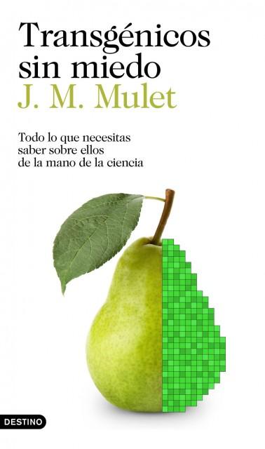 Dibujo20170714 book cover transgenicos sin miedo jm mulet destino