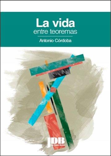 Dibujo20150620 book cover - la vida entre teoremas - antonio cordoba - jot down books