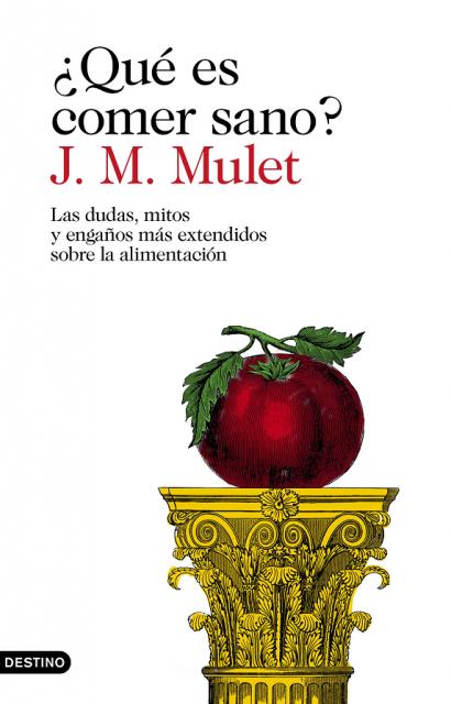 Dibujo20180602 book cover que es comer sano jm mulet destino