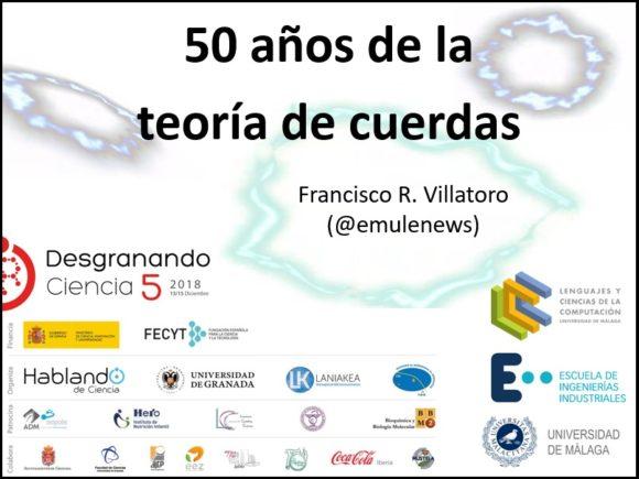 """Mi charla en Desgranando Ciencia 2018: """"50 años de la teoría de cuerdas"""""""