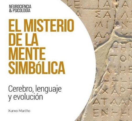 """Reseña: """"El misterio de la mente simbólica"""" de Xurxo Mariño"""