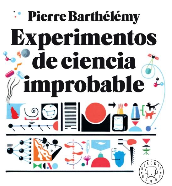 "Reseña: ""Experimentos de ciencia improbable"" de Pierre Barthélemy"