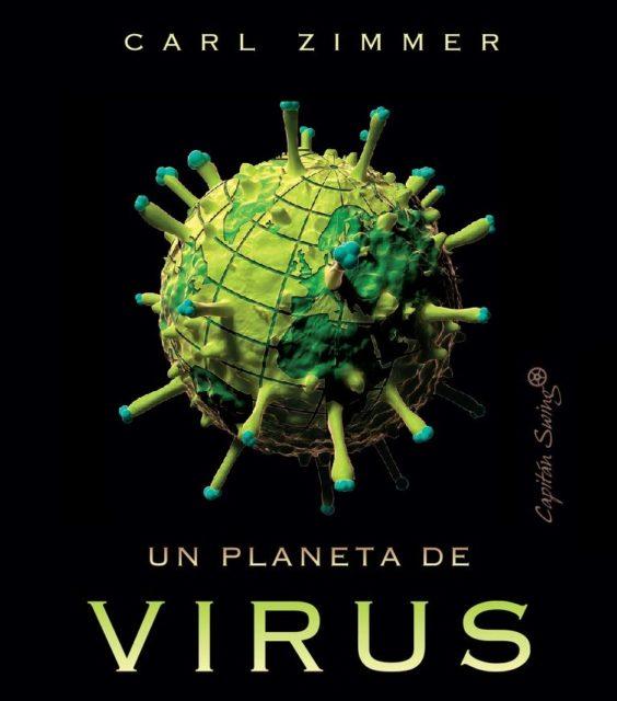Reseña: «Un planeta de virus» por Carl Zimmer