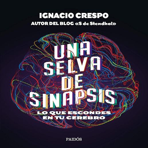 """Reseña: """"Una selva de sinapsis"""" de Ignacio Crespo"""