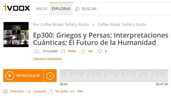 Podcast CB SyR 300: griegos y persas, interpretaciones cuánticas y el futuro de la humanidad