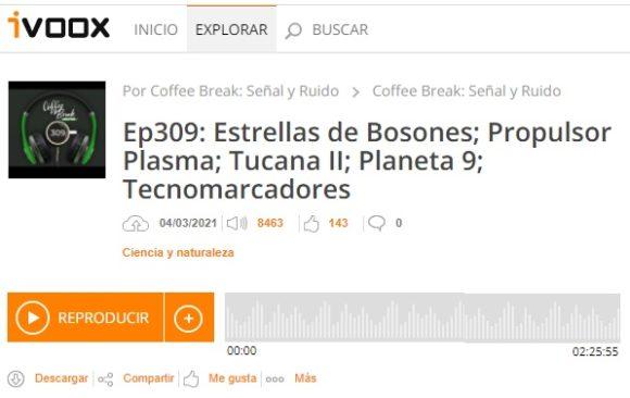 Podcast CB SyR 309: Estrellas de bosones, propulsor de plasma, Tucana II, Planeta 9 y tecnomarcadores