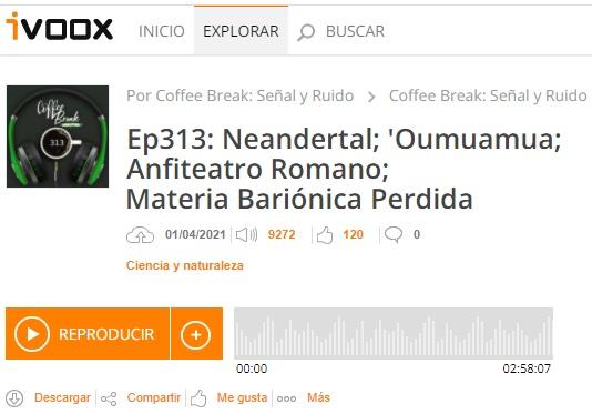 Podcast CB SyR 313: Lenguaje en neandertales, nuevo anfiteatro romano, más 'Oumuamua y sobre la materia bariónica perdida