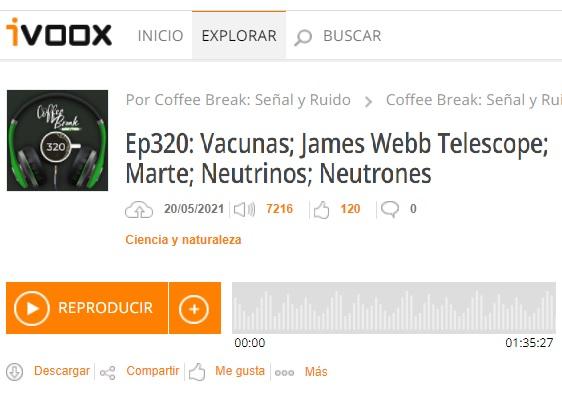 Podcast CB SyR 320: vacunas, telescopio espacial James Webb, China en Marte, neutrinos en el LHC y neutrones