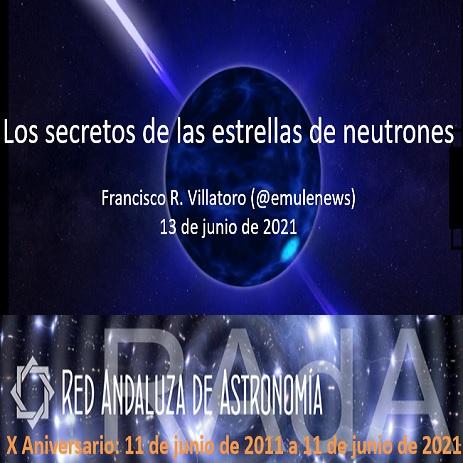 """Conferencia """"Los secretos de la estrellas de neutrones"""" en el X Aniversario de la Red Andaluza de Astronomía"""