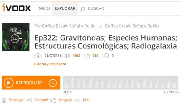 Podcast CB SyR 322: Gravitondas, fósiles de homínidos, estructuras cosmológicas y radiogalaxias