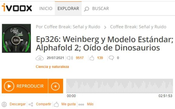 Podcast CB SyR 326: Weinberg y el Modelo Estándar, Alphafold 2 y el oído de los dinosaurios