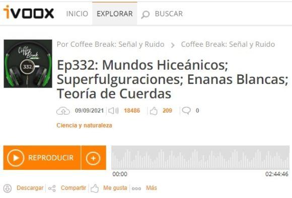 Podcast CB SyR 332: hiceánicos, superfulguraciones, enanas blancas, teoría de cuerdas y más noticias