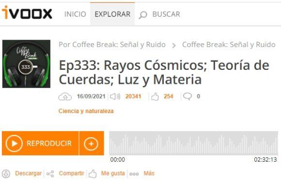 Podcast CB SyR 333: rayos cósmicos, teoría de cuerdas, luz y materia